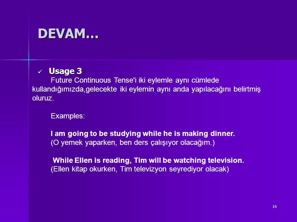 DEVAM… Usage 3 Future Continuous Tense i iki eylemle aynı cümlede