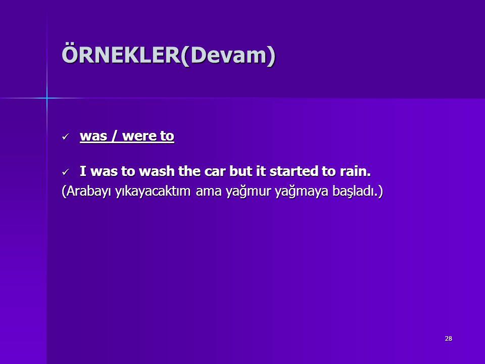 ÖRNEKLER(Devam) was / were to