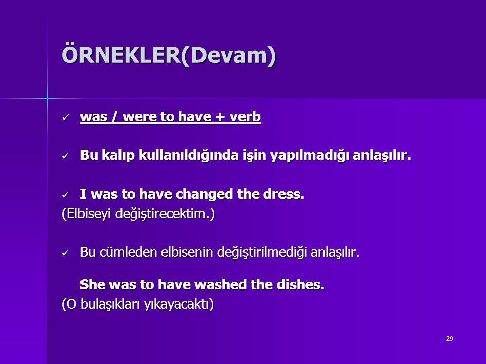 ÖRNEKLER(Devam) was / were to have + verb