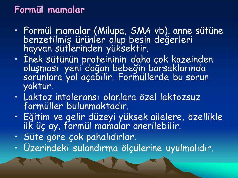 Formül mamalar Formül mamalar (Milupa, SMA vb). anne sütüne benzetilmiş ürünler olup besin değerleri hayvan sütlerinden yüksektir.