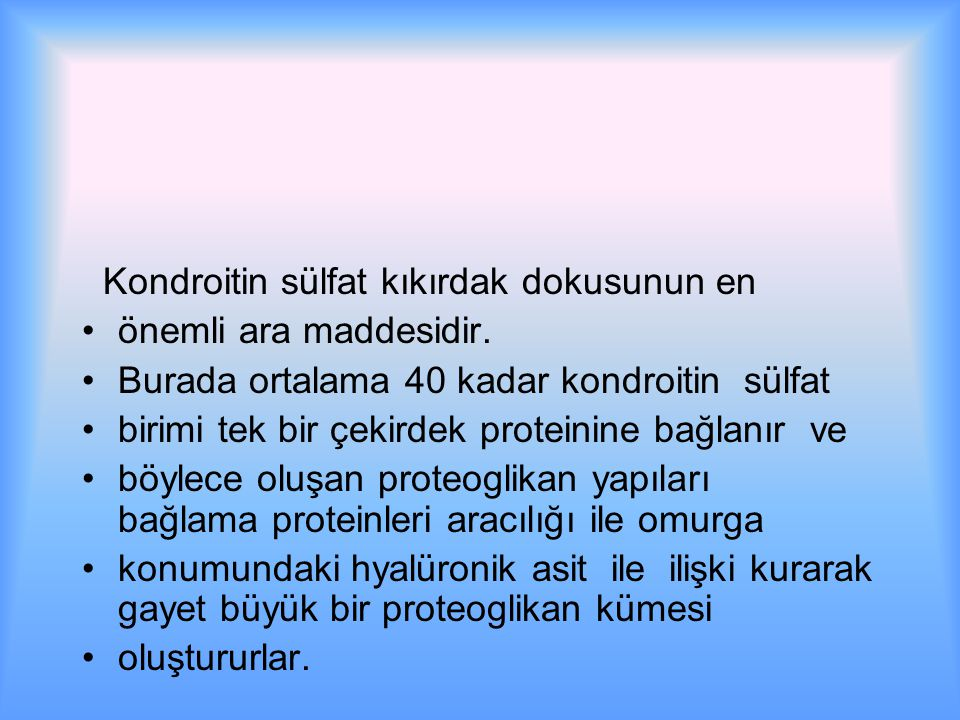 Kondroitin sülfat kıkırdak dokusunun en