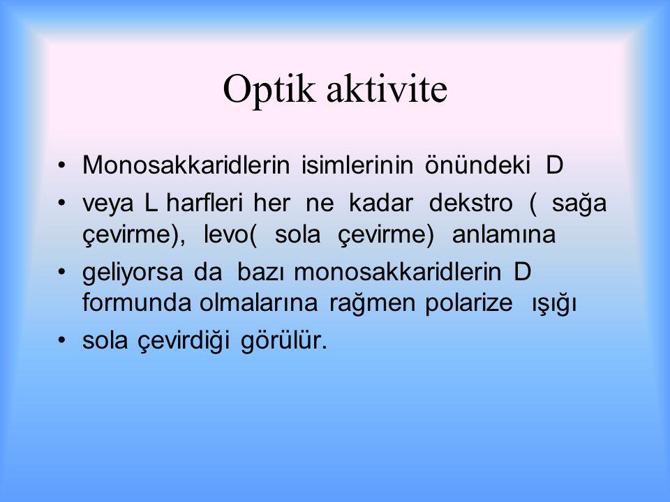 Optik aktivite Monosakkaridlerin isimlerinin önündeki D