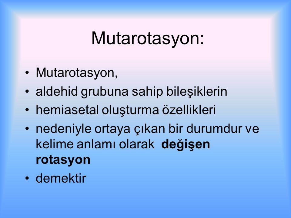 Mutarotasyon: Mutarotasyon, aldehid grubuna sahip bileşiklerin