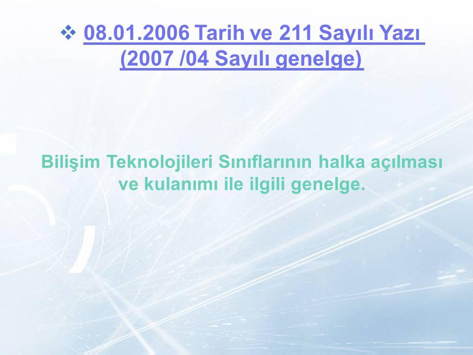 08.01.2006 Tarih ve 211 Sayılı Yazı (2007 /04 Sayılı genelge)