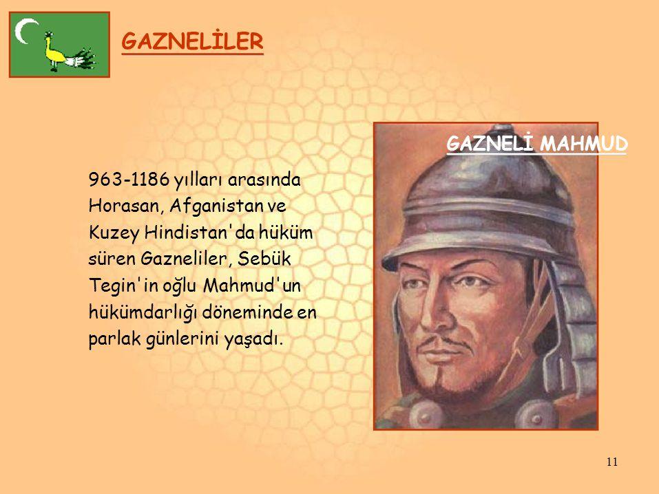 GAZNELİLER GAZNELİ MAHMUD 963-1186 yılları arasında
