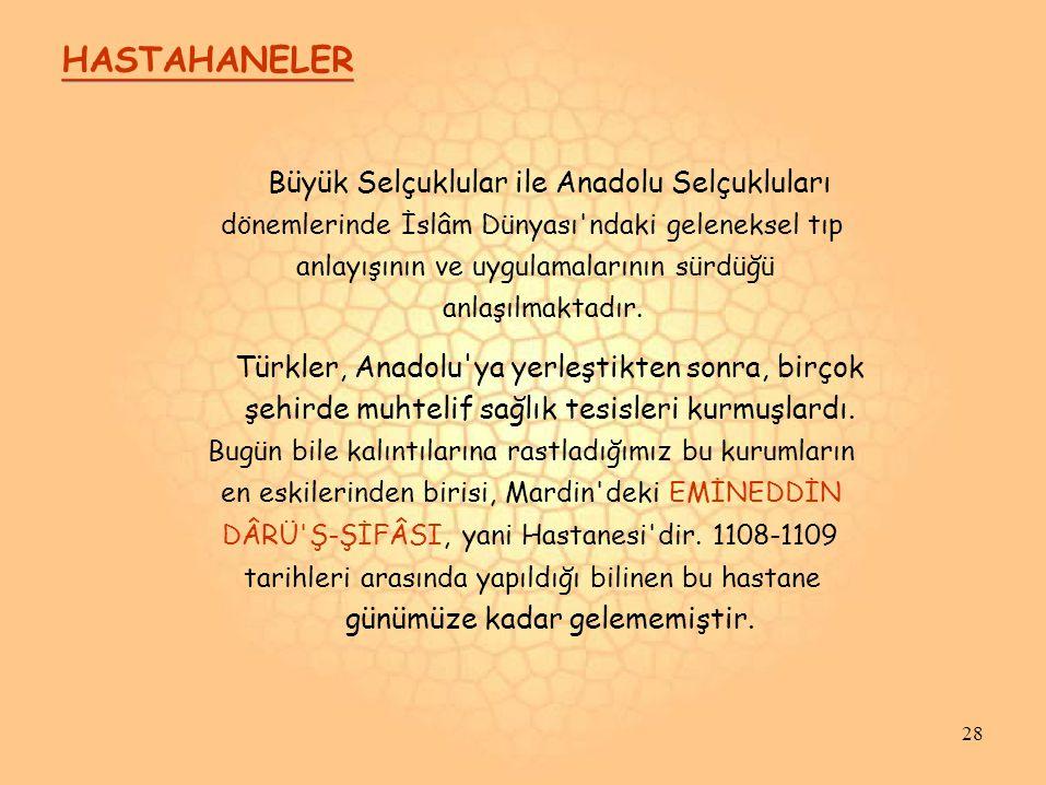 HASTAHANELER Büyük Selçuklular ile Anadolu Selçukluları
