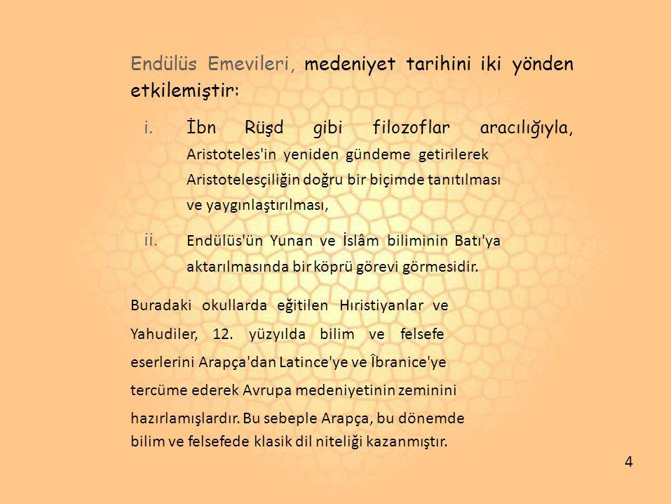 Endülüs Emevileri, medeniyet tarihini iki yönden etkilemiştir: