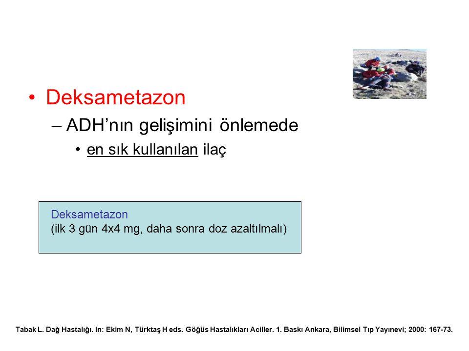 Deksametazon ADH'nın gelişimini önlemede en sık kullanılan ilaç