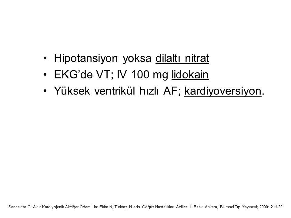 Hipotansiyon yoksa dilaltı nitrat EKG'de VT; IV 100 mg lidokain