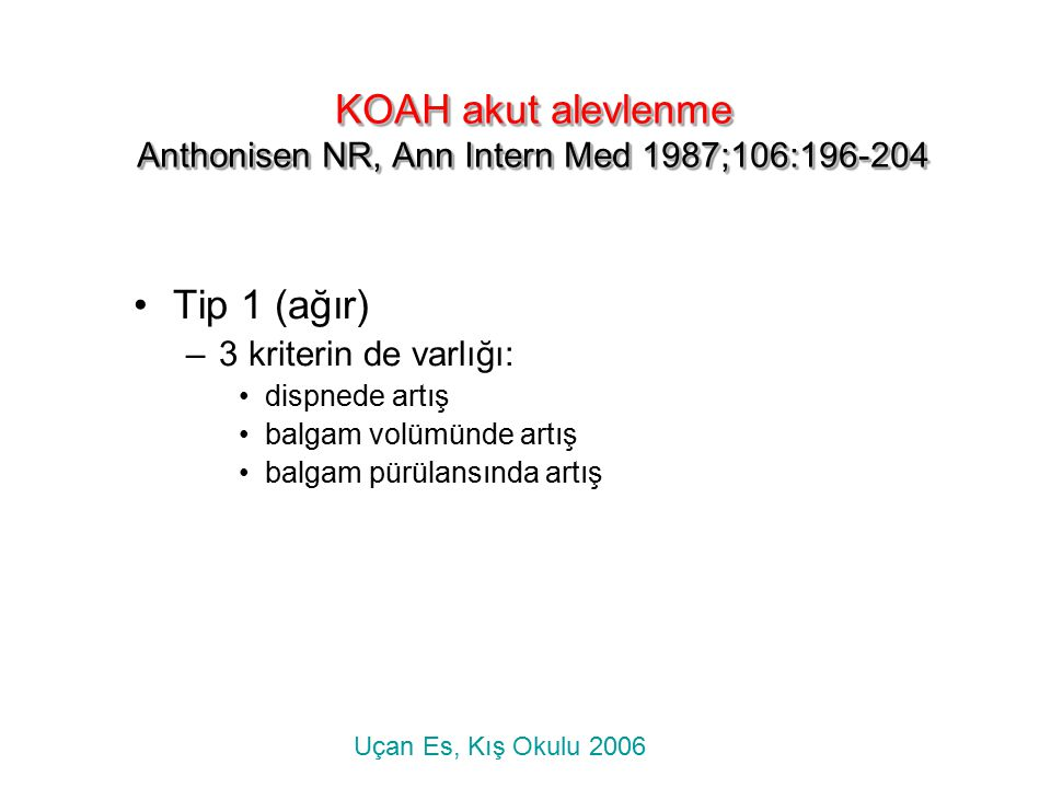 KOAH akut alevlenme Anthonisen NR, Ann Intern Med 1987;106:196-204