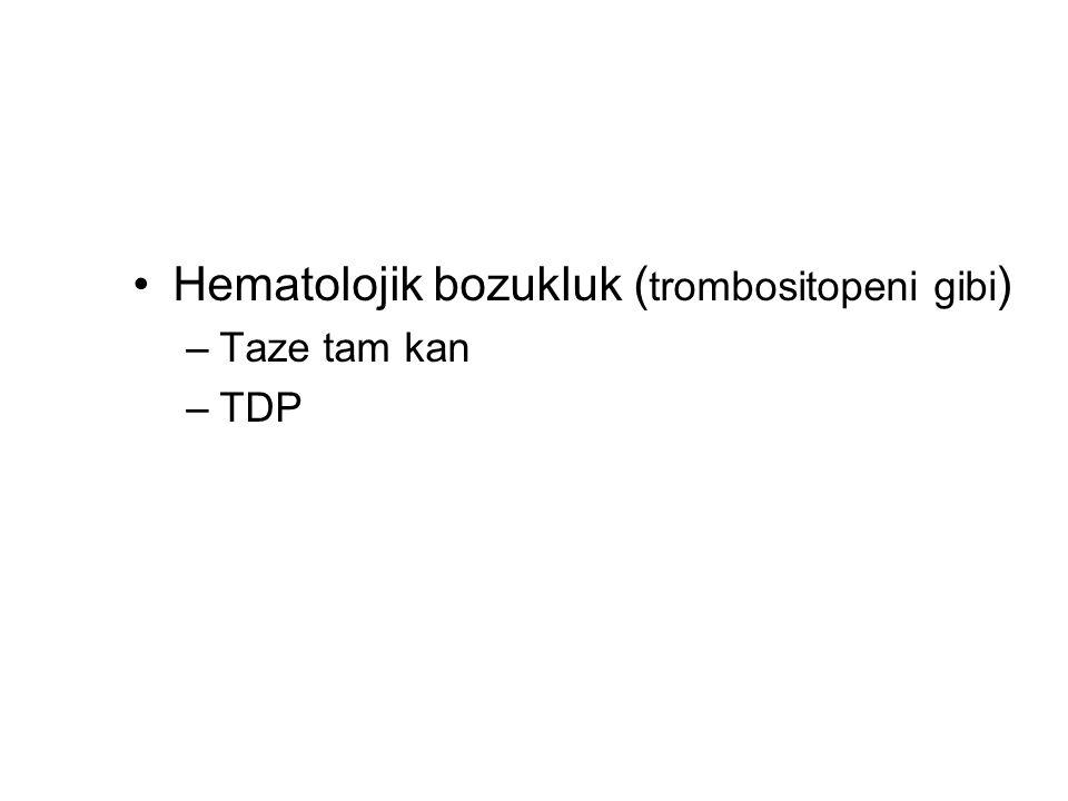 Hematolojik bozukluk (trombositopeni gibi)