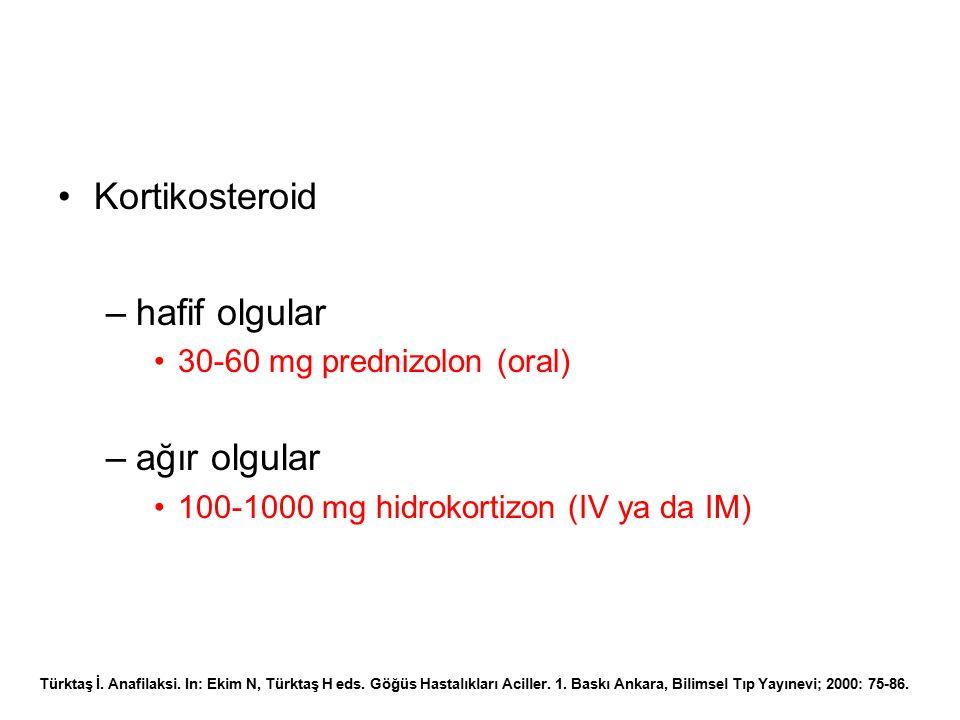 Kortikosteroid hafif olgular ağır olgular 30-60 mg prednizolon (oral)