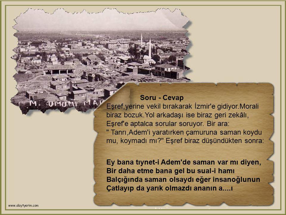 Soru - Cevap Eşref,yerine vekil bırakarak İzmir e gidiyor