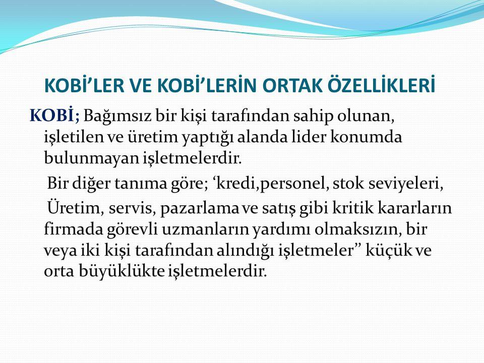 KOBİ'LER VE KOBİ'LERİN ORTAK ÖZELLİKLERİ