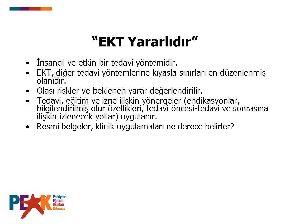 EKT Yararlıdır İnsancıl ve etkin bir tedavi yöntemidir.