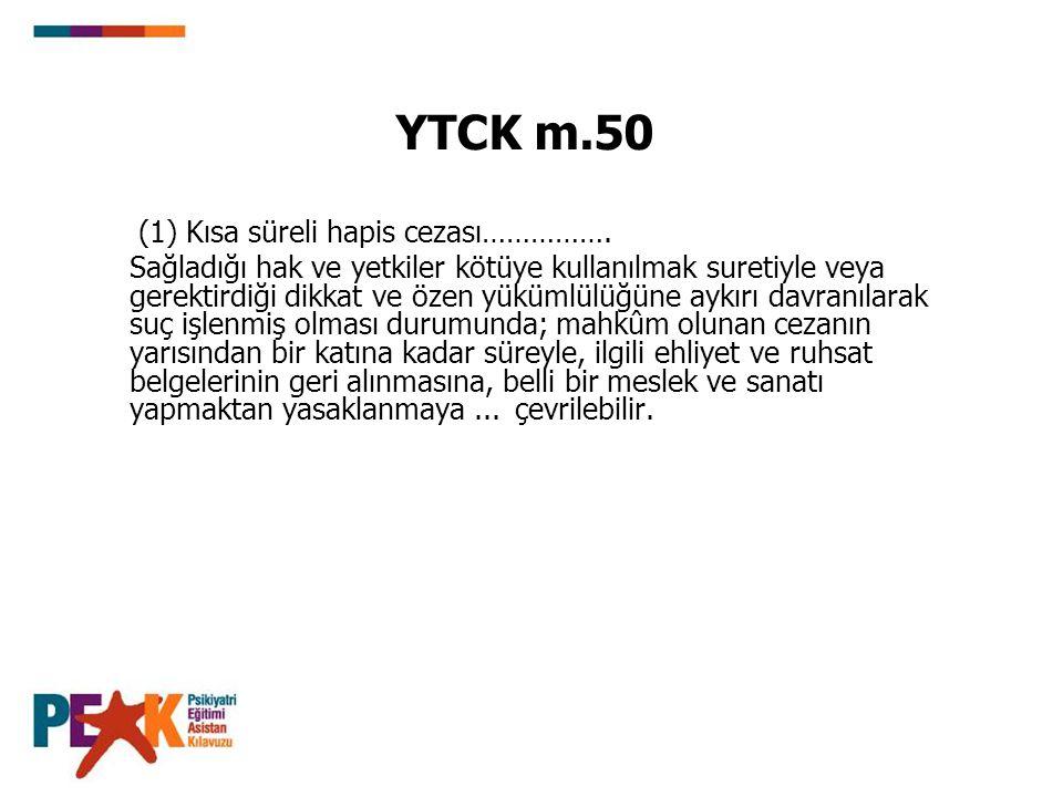 YTCK m.50 (1) Kısa süreli hapis cezası…………….