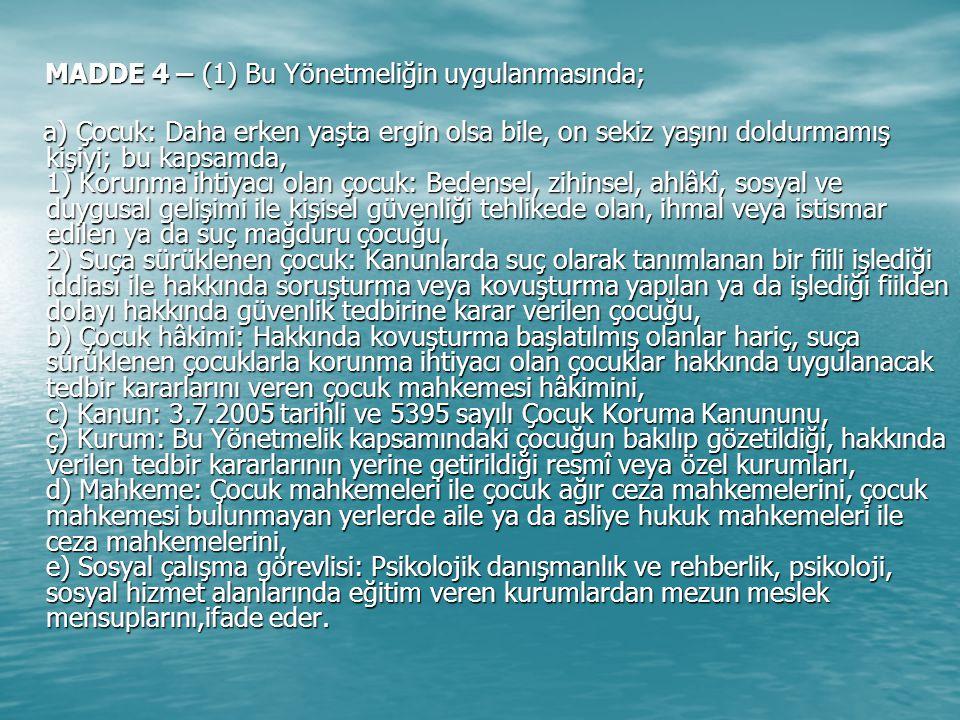MADDE 4 – (1) Bu Yönetmeliğin uygulanmasında;