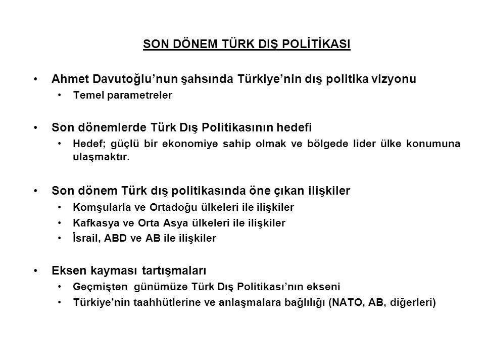 SON DÖNEM TÜRK DIŞ POLİTİKASI