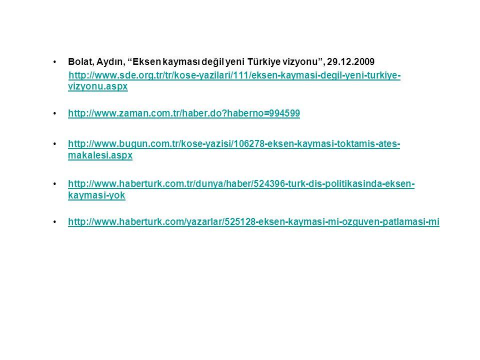 Bolat, Aydın, Eksen kayması değil yeni Türkiye vizyonu , 29.12.2009