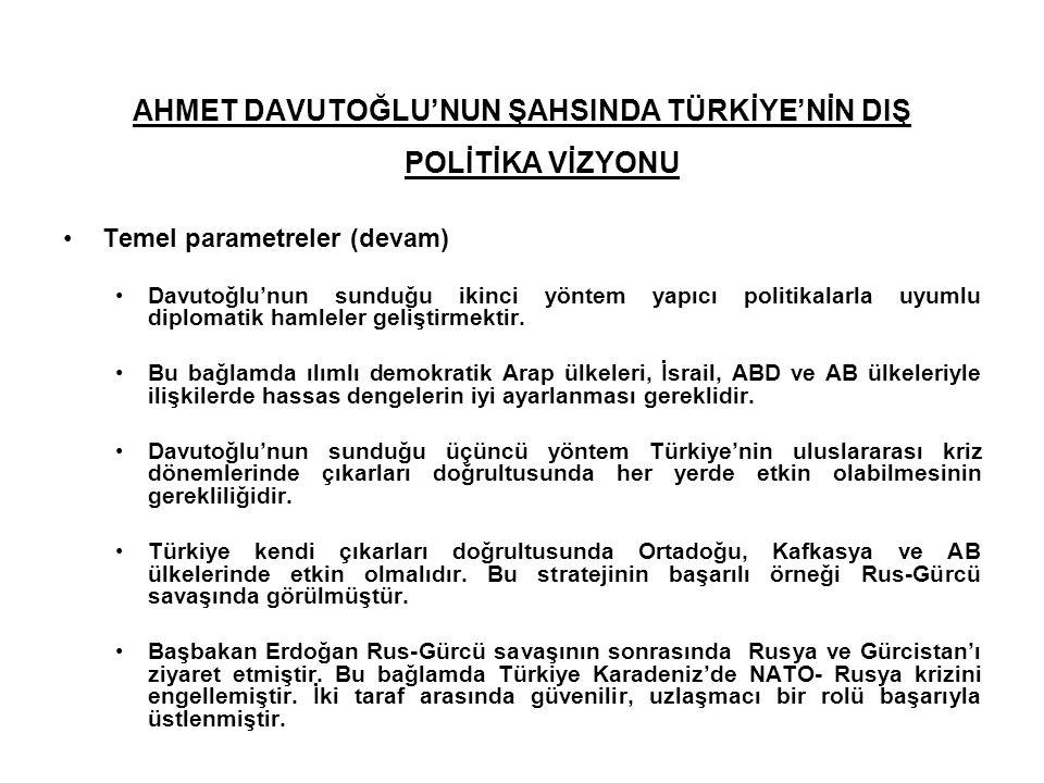 AHMET DAVUTOĞLU'NUN ŞAHSINDA TÜRKİYE'NİN DIŞ POLİTİKA VİZYONU