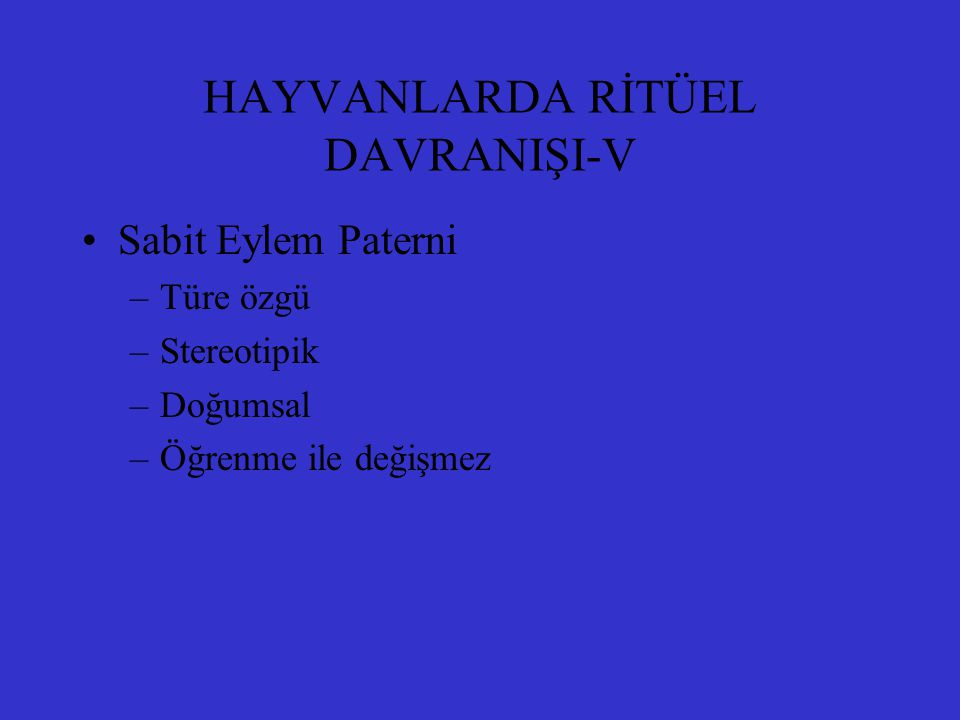 HAYVANLARDA RİTÜEL DAVRANIŞI-V