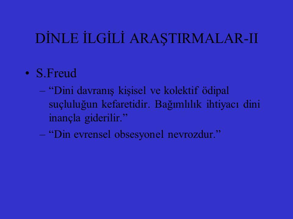 DİNLE İLGİLİ ARAŞTIRMALAR-II