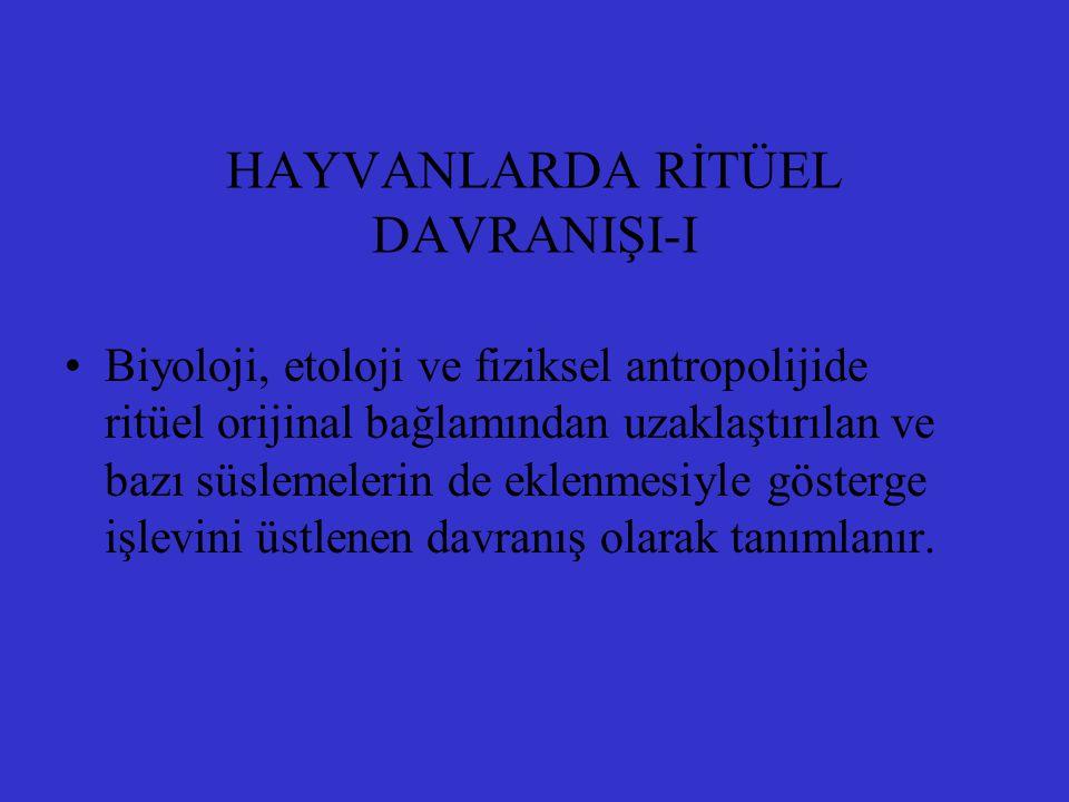 HAYVANLARDA RİTÜEL DAVRANIŞI-I