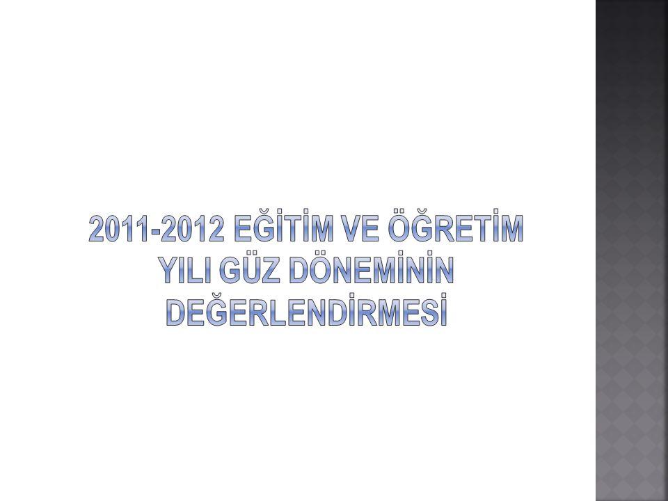 2011-2012 Eğİtİm ve Öğretİm YIlI GÜZ DÖNEMİNİN Değerlendİrmesİ