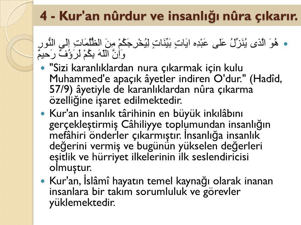4 - Kur an nûrdur ve insanlığı nûra çıkarır.