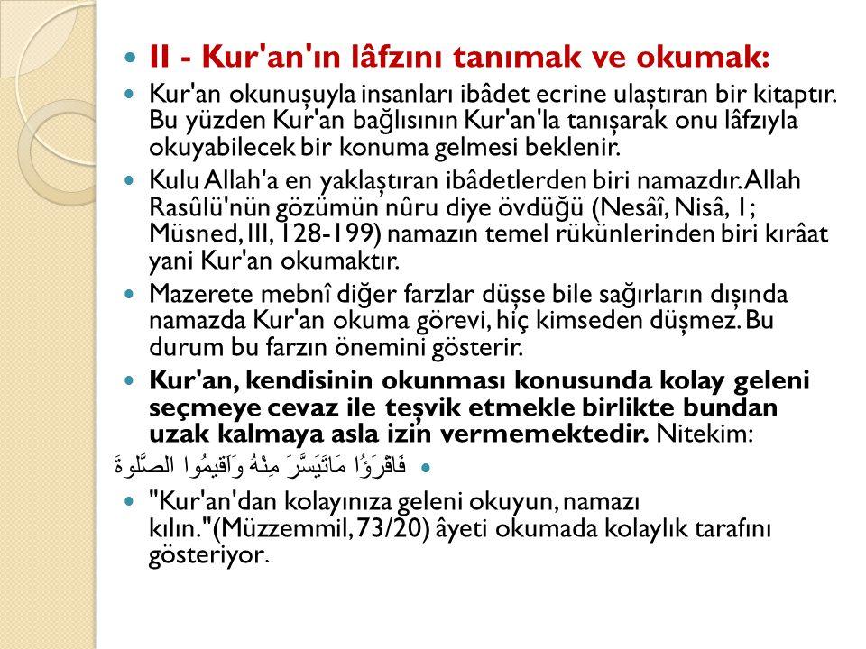 II - Kur an ın lâfzını tanımak ve okumak: