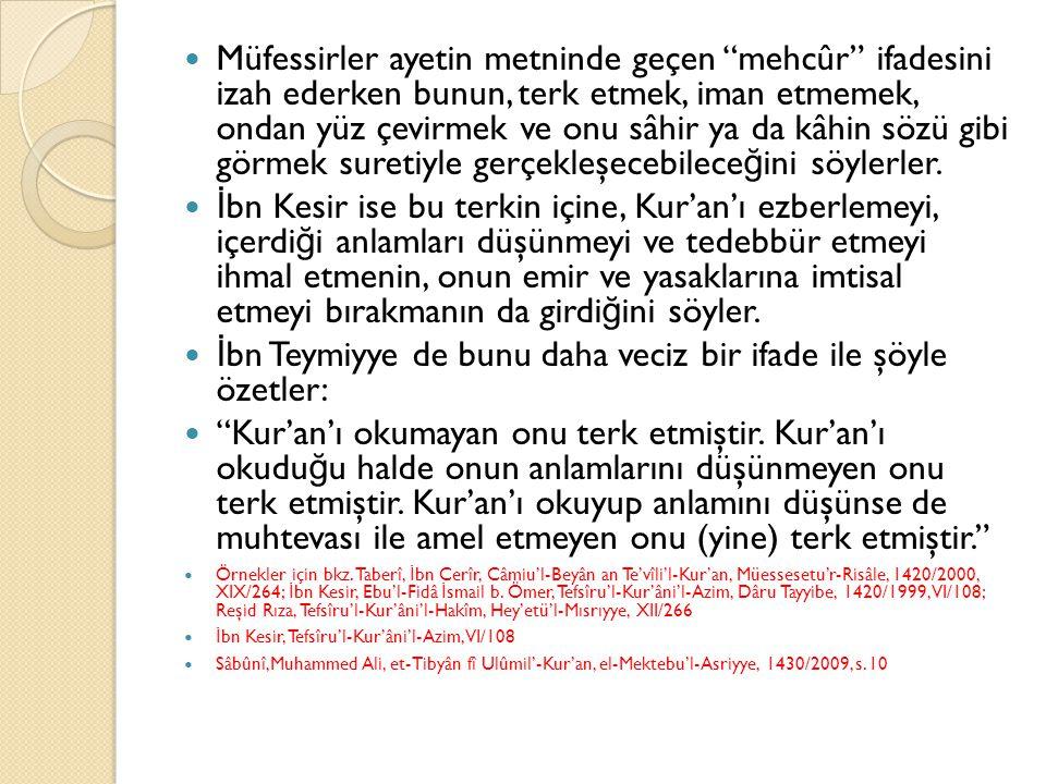 İbn Teymiyye de bunu daha veciz bir ifade ile şöyle özetler: