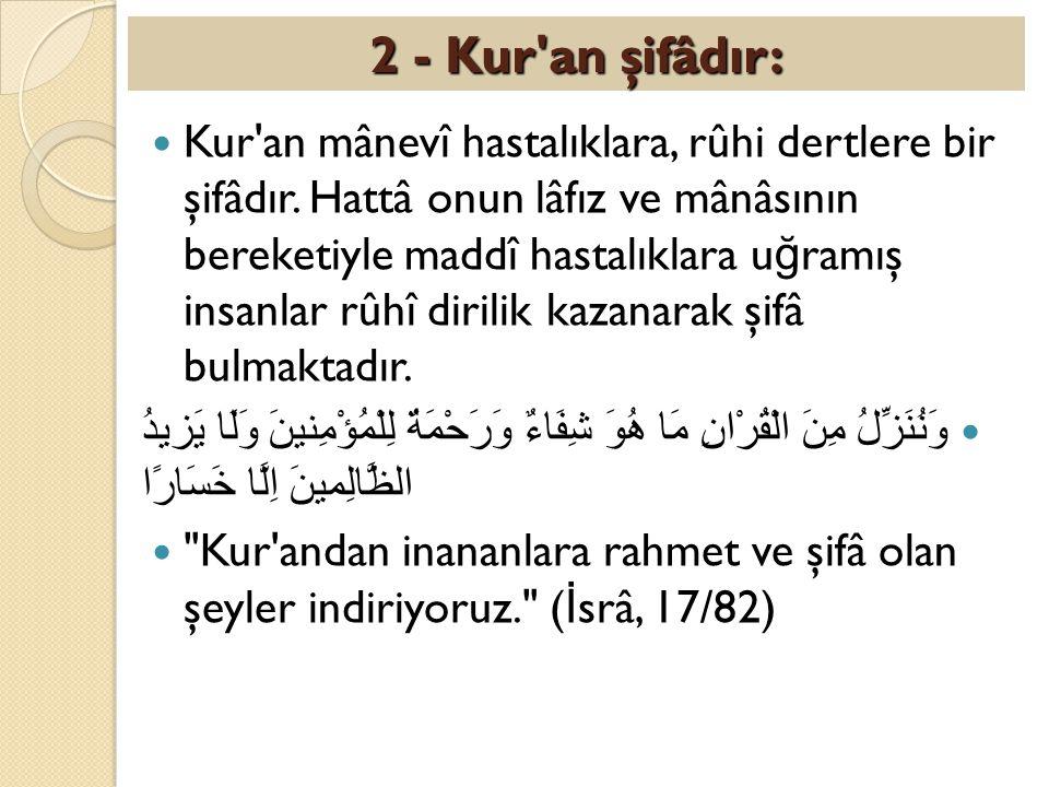 2 - Kur an şifâdır: