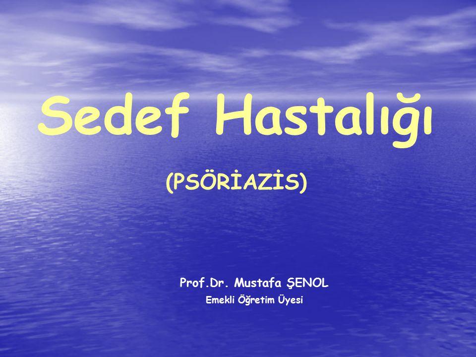 Sedef Hastalığı (PSÖRİAZİS) Prof.Dr. Mustafa ŞENOL