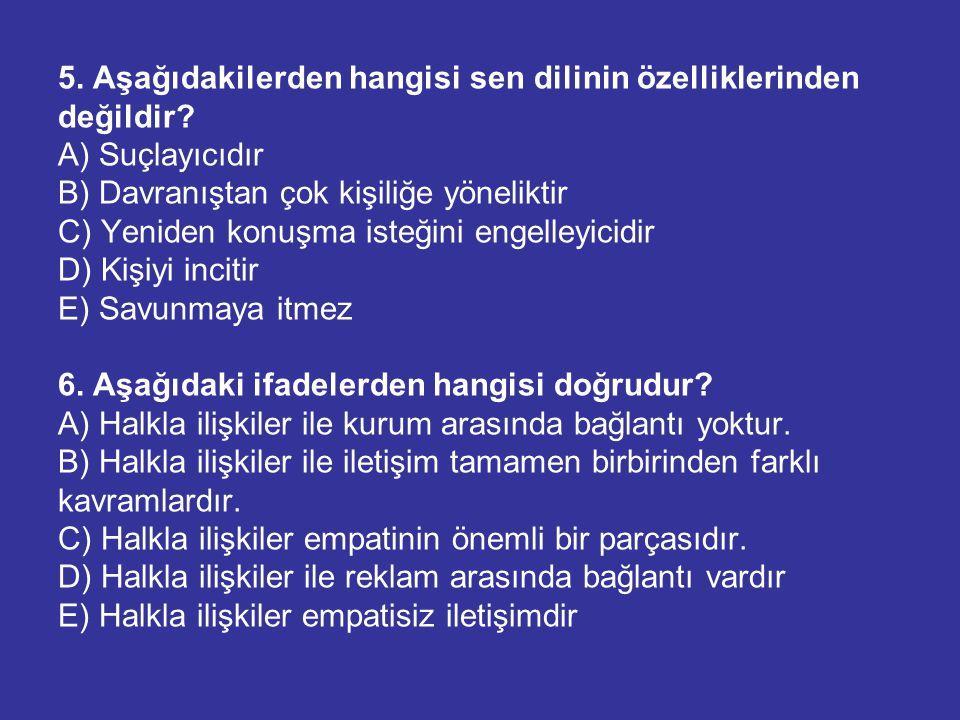 5. Aşağıdakilerden hangisi sen dilinin özelliklerinden değildir