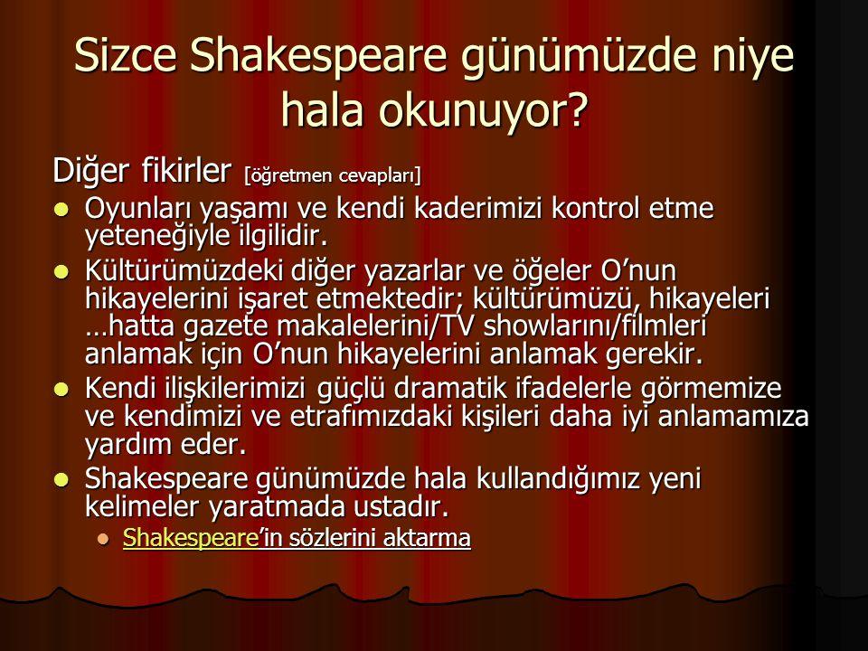 Sizce Shakespeare günümüzde niye hala okunuyor
