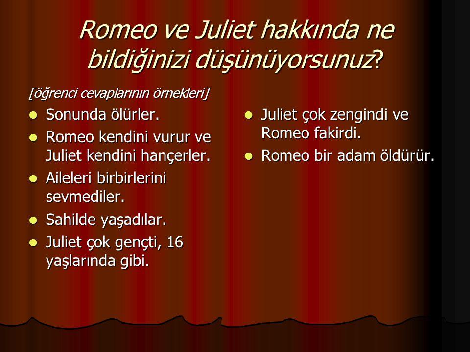 Romeo ve Juliet hakkında ne bildiğinizi düşünüyorsunuz