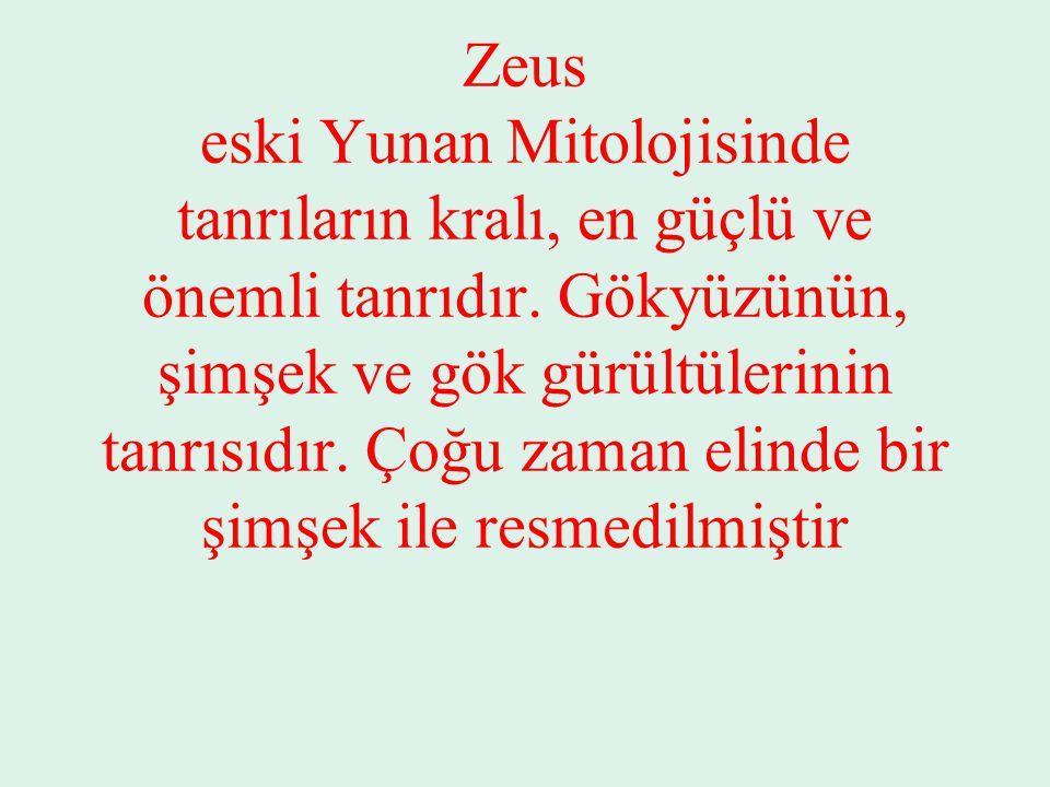 Zeus eski Yunan Mitolojisinde tanrıların kralı, en güçlü ve önemli tanrıdır.