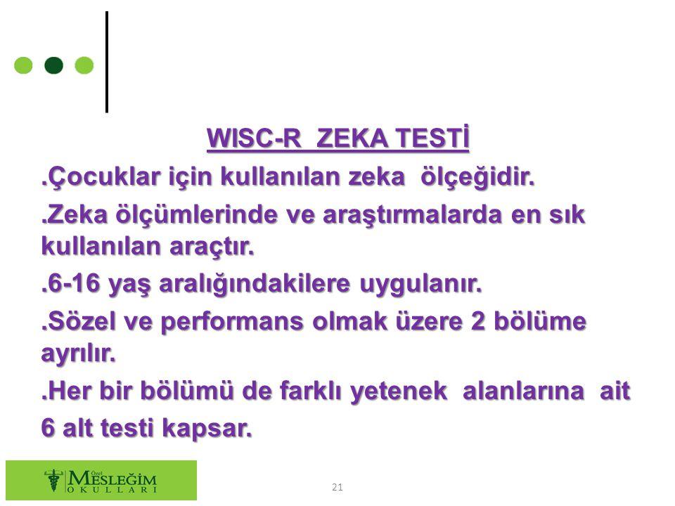 WISC-R ZEKA TESTİ. Çocuklar için kullanılan zeka ölçeğidir