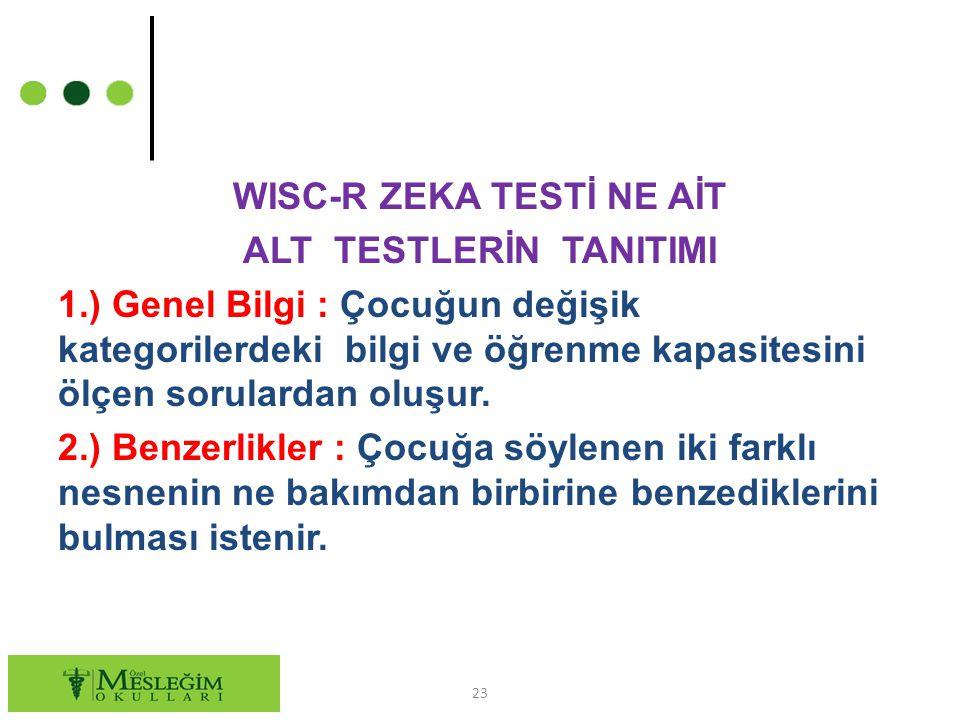 WISC-R ZEKA TESTİ NE AİT ALT TESTLERİN TANITIMI 1