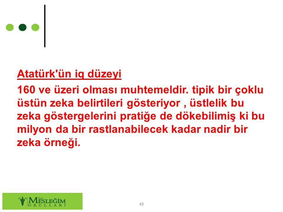 Atatürk ün iq düzeyi 160 ve üzeri olması muhtemeldir