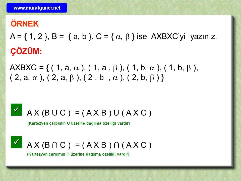 A = { 1, 2 }, B = { a, b }, C = { ,  } ise AXBXC'yi yazınız.