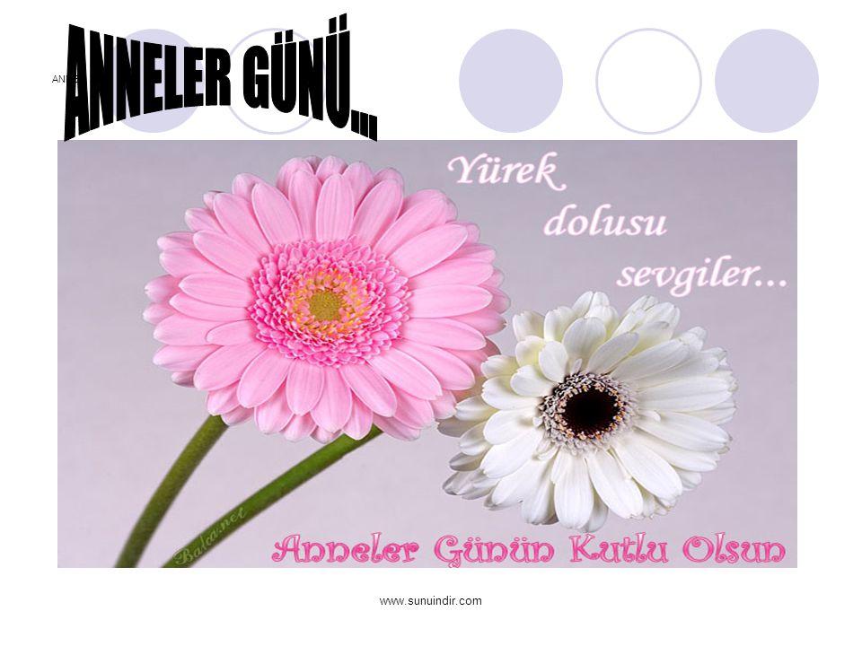 ANNELER GÜNÜ... ANNE www.sunuindir.com