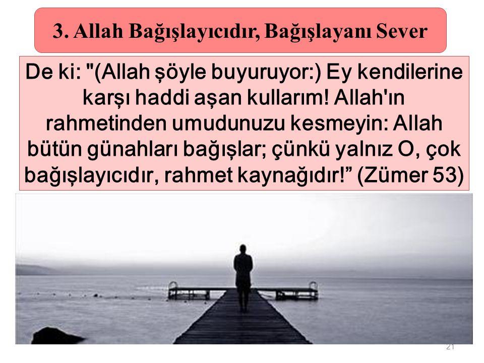 3. Allah Bağışlayıcıdır, Bağışlayanı Sever