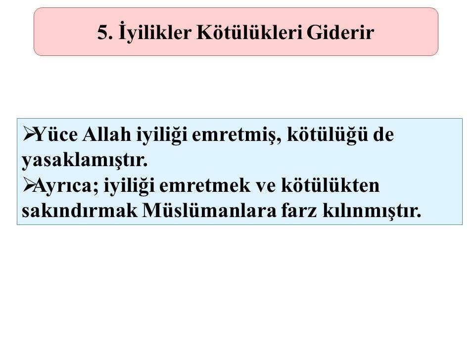 5. İyilikler Kötülükleri Giderir