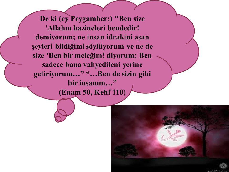 De ki (ey Peygamber:) Ben size Allahın hazineleri bendedir