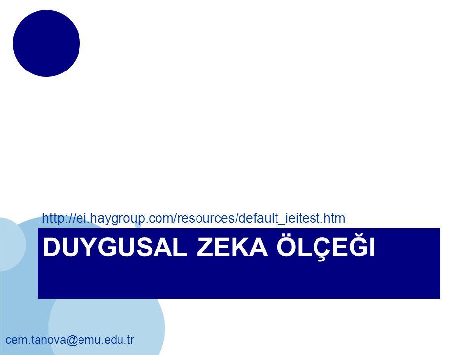 http://ei.haygroup.com/resources/default_ieitest.htm Duygusal Zeka Ölçeği