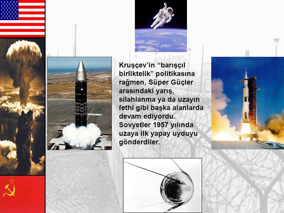 Kruşçev'in barışçıl birliktelik politikasına rağmen, Süper Güçler arasındaki yarış, silahlanma ya da uzayın fethi gibi başka alanlarda devam ediyordu.
