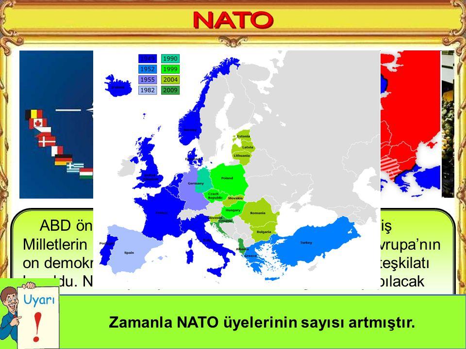 Zamanla NATO üyelerinin sayısı artmıştır.