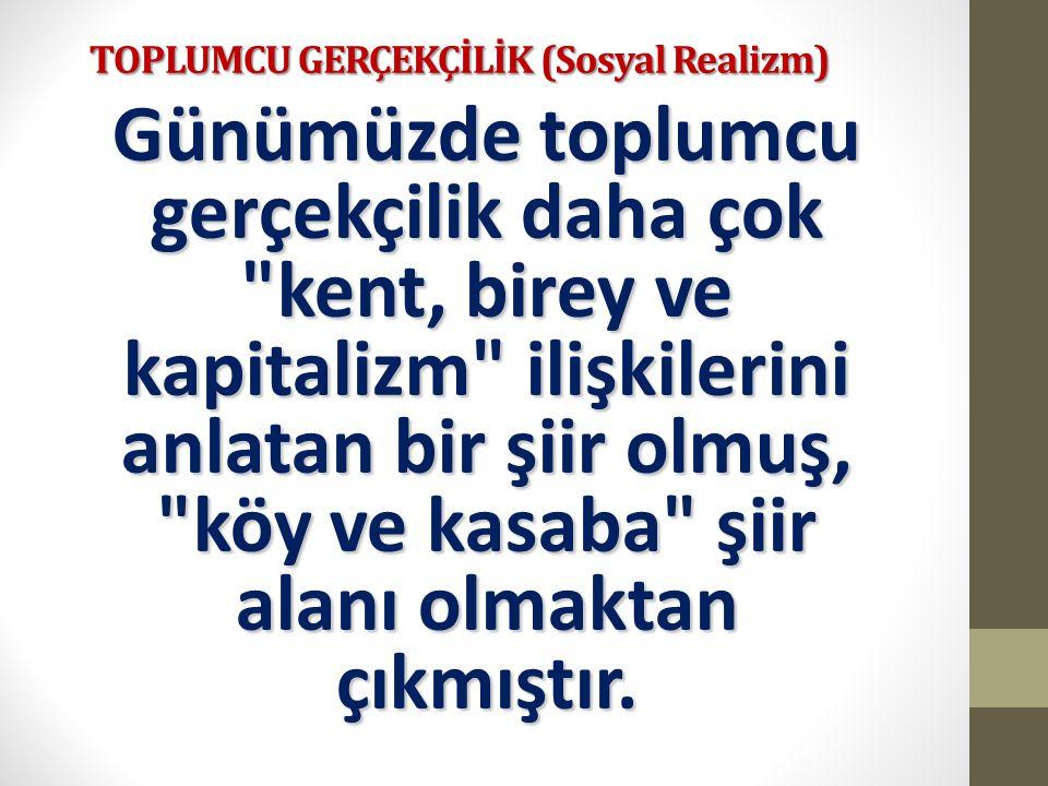 TOPLUMCU GERÇEKÇİLİK (Sosyal Realizm)