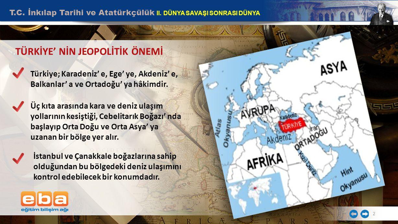 TÜRKİYE' NİN JEOPOLİTİK ÖNEMİ